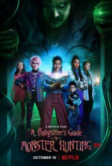 A Babysitter s Guide to Monster Hunting คู่มือล่าปีศาจฉบับพี่เลี้ยง (2020) NETFLIX