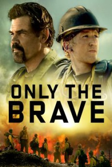Only the Brave คนกล้าไฟนรก (2017)
