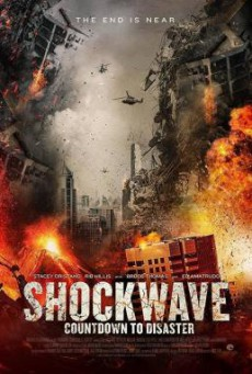 Shockwave: Countdown to Disaster (2017) HDTV บรรยายไทย