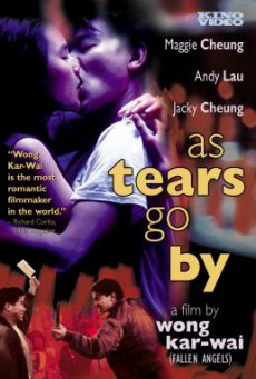 As Tears Go By (Wang Jiao ka men) ทะลุกลางอก (1988)