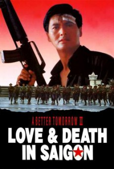 A Better Tomorrow III: Love and Death in Saigon  โหด เลว ดี 3 (1989)